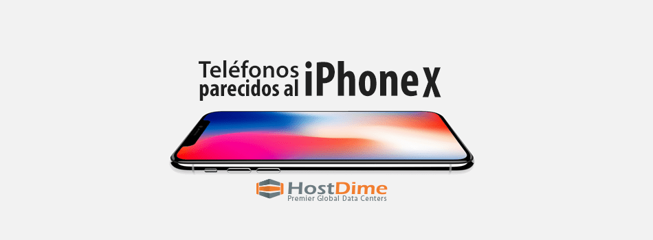 ¿Hay teléfonos parecidos o semejante al Iphone X? ¿Cuales? ¿De menor precio? Baratos
