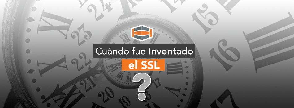 ¿Cuándo fue inventado el SSL? ¿En qué año? ¿Quién lo creó?